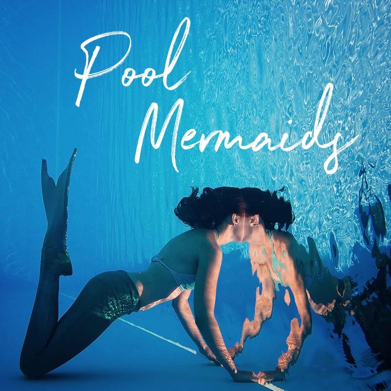 Pool Mermaids